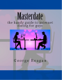 Masterdate: the handy guide to internet dating for guys